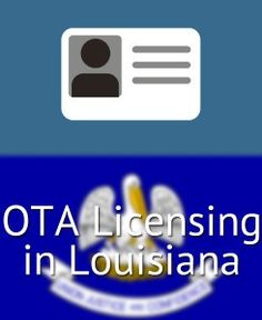 OTA Licensing in Louisiana. Download applications, contact info, and a schedule of fees to get licensed as an #occupational #therapy assistant in #alabama