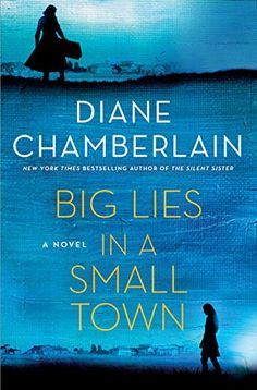 "Read ""Big Lies in a Small Town A Novel"" by Diane Chamberlain available from Rakuten Kobo. From New York Times bestselling author Diane Chamberlain comes an irresistible new novel in Big Lies in a Small Town. Great Books, New Books, Books To Read, New York Times, Kindle, Page Turner, Popular Books, Free Reading, Reading Books"