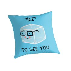 'ICE to see you' Throw Pillow by Adrian Serghie Canvas Prints, Framed Prints, See You, Duvet Covers, Classic T Shirts, Reusable Tote Bags, Ice, Throw Pillows, Cards