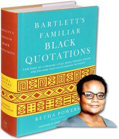 BARTLETT'S FAMILIAR BLACK QUOTATIONS: Edited by Retha Powers