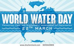 Commemorative banner with map made entirely of water and blue label promoting World Water Day in March 22.