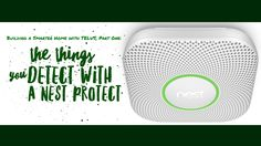 That time my awesome partners at TELUS sent me a Nest Protect smoke detector to try for my home and my eyes were opened to a new world of possibilities! Home Safety, Smart Home, Giveaways, Nest, Projects To Try, Smoke, Jewels, Electronics, Games