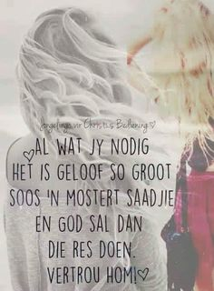 Afrikaans Quotes, Faith Hope Love, Gods Grace, Religious Quotes, Good Morning Quotes, Christian Quotes, Positive Quotes, Prayers, Life Quotes