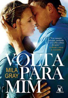SEMPRE ROMÂNTICA!!: Volta para mim - Mila Gray