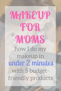 quick easy beauty budget makeup moms