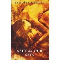 the alchemist by paulo coelho original title o alquimista salt on our skin 1988 benoatilderegte groult original title les vaisseaux du