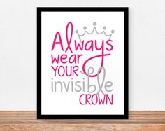 """Always Wear Your Invisible Crown - 11"""" x 14"""" Print. $18.00, via Etsy."""