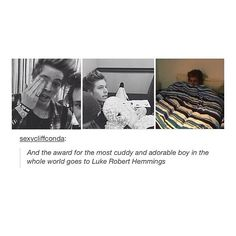 I want luke cuddles.. #MostCuddyAndAdorableBoyInTheWholeWorld <3 <3 <3 Luke Hemmings <3 5 Seconds of Summer <3 5SOS