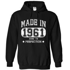 Made in 1961 Aged to Perfection T Shirts, Hoodies. Get it here ==► https://www.sunfrog.com/Funny/-Made-in-1961--Aged-to-Perfection-2481-Black-5330528-Hoodie.html?57074 $39.99