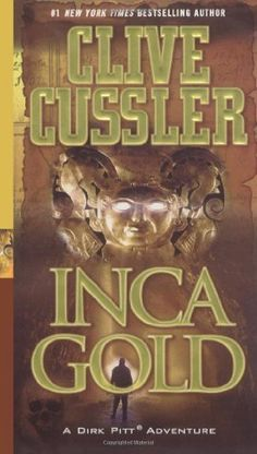 Inca Gold (Dirk Pitt Adventure) by Clive Cussler, http://www.amazon.com/dp/1416525726/ref=cm_sw_r_pi_dp_FM25qb1DMVDRK