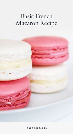A Little Love Goes a Long Way: Easy French Macarons