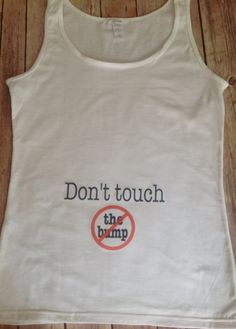 Don't touch the bump Tank Top - Custom text colors Pregnancy announcement funny t shirt tank top sleeveless baby bump mommy to be pregnant expecting hands off no touching