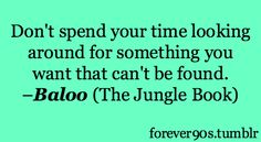 I love how it's from a 90s fumblr when the Jungle Book was from the 60s. . . LOL