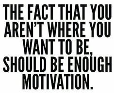 Push through the excuses