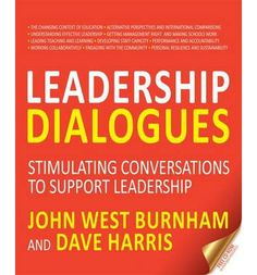 West Burnham, J. & Harris, D. (2015) Leadership dialogues: stimulating conversations to support leadership. Bancyfelin: Crown House Publishing
