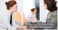 How to Talk About Your Divorce with Others
