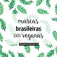 Lista Vegan | Marcas brasileiras 100% veganas - Beleza cruelty-free e vegana | Maquiando Sem Crueldade