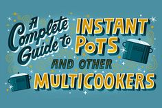 Instant Pots and other multicookers: A complete guide - Washington Post Electric Pressure Cooker, Pressure Cooking, Best Appliances, Multicooker, Lettering Design, Hand Lettering, Under Pressure, What To Cook, No Cook Meals