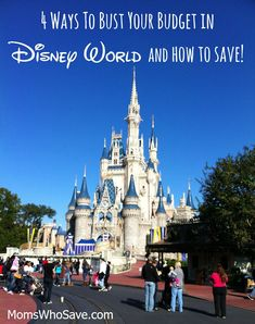 4 Ways To Bust Your Budget in Disney World and How to Save! | MomsWhoSave #Disney #travel #frugal