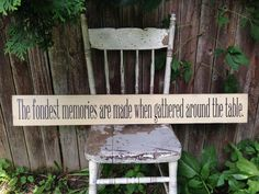 "The Fondest Memories are Made when Gathered Around the Table Long Wooden Sign Primitive Distressed Rustic with Straight Edge 5.5""x43"" by LibertyHouseDesigns on Etsy https://www.etsy.com/listing/237609007/the-fondest-memories-are-made-when"