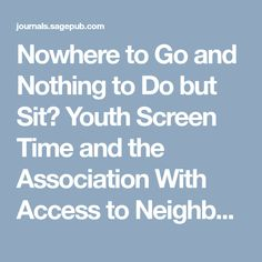 Nowhere to Go and Nothing to Do but Sit? Youth Screen Time and the Association With Access to Neighborhood Destinations - Hayley Christian, Stephen R. Zubrick, Matthew Knuiman, Andrea Nathan, Sarah Foster, Karen Villanueva, Billie Giles-Corti, 2017