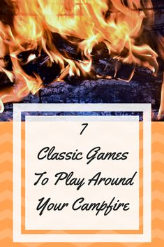 Do you need something to do on your next camping trip. Here are 7 classic games to play around the campfire. #campingideas #camping