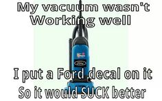Haha, I don't mind Ford, but this is kinda funny :P Truck Memes, Truck Quotes, Car Memes, Funny Quotes, Funny Memes, Hilarious, Truck Humor, Funny Signs, Stupid Funny