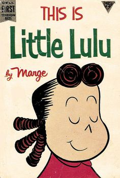 When I was little I would occasionally get comic books at yard sales. Little Lulu was one of the funniest ones that I can remember finding.