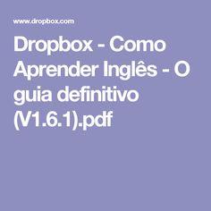 Dropbox - Como Aprender Inglês - O guia definitivo (V1.6.1).pdf