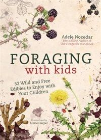 Booktopia has Foraging with Kids, 52 Wild and Free Edibles to Enjoy with Your Children by Adele Nozedar. Buy a discounted Hardcover of Foraging with Kids online from Australia's leading online bookstore. Waldorf Montessori, Waldorf Kindergarten, Teaching Kindergarten, Nature Activities, Spring Activities, Outdoor Activities, Outdoor Learning, Outdoor Education, Early Education
