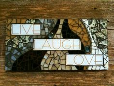 LIVE LAUGH LOVE mosaic plaque