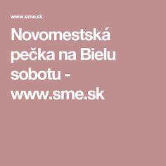 Novomestská pečka na Bielu sobotu - www.sme.sk Nasu