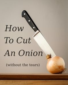 How to cut an onion, without the tears