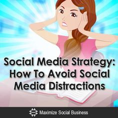 Social Media Strategy: How To Avoid Social Media Distractions