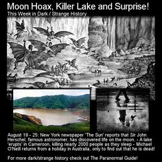 Moon Hoax, Killer Lake and Surprise! Here are three more strange, dark and or paranormal events that took place this week in history! http://www.theparanormalguide.com/blog/moon-hoax-killer-lake-and-surprise