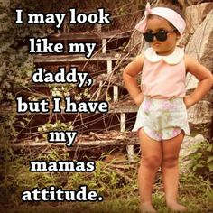 Haha this is totally baby girl!! She's looked like her daddy since day 1 but totally has her mama's personality and attitude !