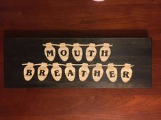 2 LEFT Mouth Breather Stranger Things Sign