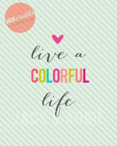 Image of {life a colorful life} 8x10 PDF download poster print