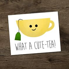 What A Cute-tea Digital Printable Poster Cutie Puns Cute Pun Tea Punny Funny Saying Teas Teacup Drinker Drink Cup Of Tea Kitchen Art Tea Puns, Tea Quotes, Westerns, Cute Cards, Funny Cards, Mellow Yellow, Creative Cards, Cute Drawings, Boyfriend Gifts