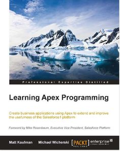 Learning Apex Programming by Matt Kaufman, Michael Wicherski Pdf Free Download - See more at: http://sfdcgurukul.blogspot.in/2015/03/learning-apex-programming-by-matt.html