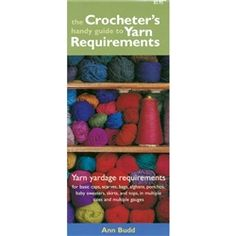 This handy guide contains specific yardage requirements for nine of the most popular crocheted items-caps, scarves, bags, afghans, ponchos, baby sweaters, short and long skirts and tops. The yardages are given for working various sizes in single crochet using five standard yarn weights, from fingering to bulky. Keep it in your yarn bag and refer to it for all your basic patterns. #knitting #crochet #yarn #wearonearthyarns