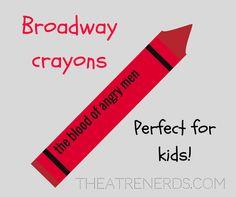 Broadway crayons!