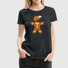 Funny Gingerbread Women's Premium T-Shirt ✓ Unlimited options to combine colours, sizes & styles ✓ Discover T-Shirts by international designers now! Shirts, Tees, Gingerbread, Funny, Gift, Mens Tops, Christmas, Black, Women