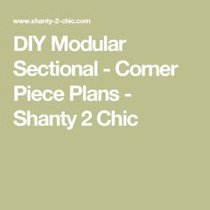 DIY Modular Sectional - Corner Piece Plans - Shanty 2 Chic