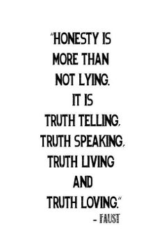 loalover com people do not want to hear the truth   honesty is more than not lying it is truth telling truth speaking