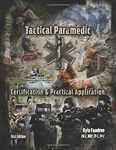 Tactical Paramedic - Certification and Practical Applicat. Tactical Medic, Tactical Training, Tactical Survival, Survival Life Hacks, Survival Skills, Combat Medic, Emergency Medical Services, Emergency Medicine, Medical Information