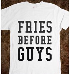 Not just fries. Any food that tastes good.
