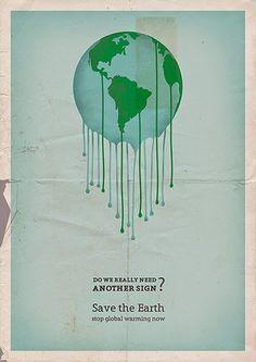 Poster ini menyadarkan kita bahwa saat ini bumi mengalami Global Warming