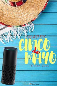 Alexa celebrates Cinco de Mayo - www.theteelieblog.com Alexa invited you to celebrate Mexican's CINCO de MAYO!  Let's join the occasion and groove with their music. #amazonecho