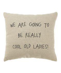 'Cool Old Ladies' Throw Pillow